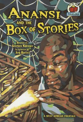Anansi and the Box of Stories By Krensky, Stephen (ADP)/ Reeves, Jeni (ILT)