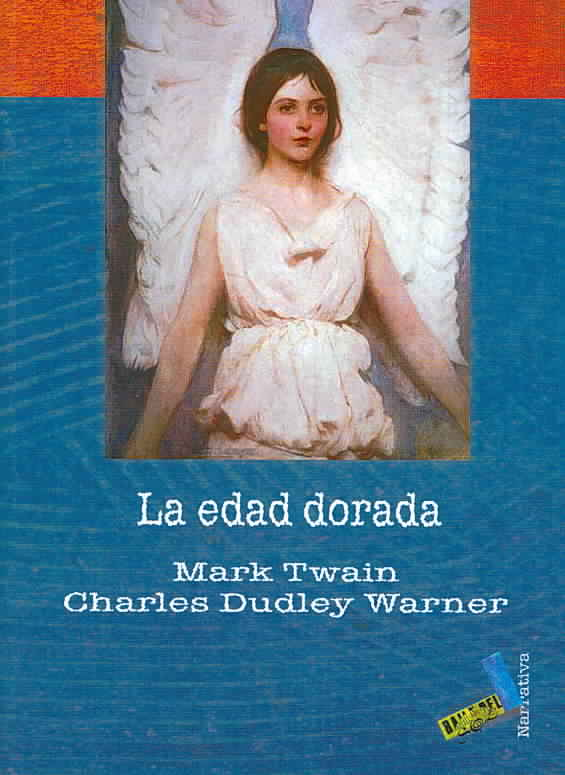 La edad dorada / The Gilded Age, A Tale of Today By Twain, Mark/ Warner, Charles Dudley